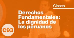 Derechos Fundamentales: La dignidad de los peruanos