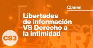 Libertades de información VS Derecho a la intimidad